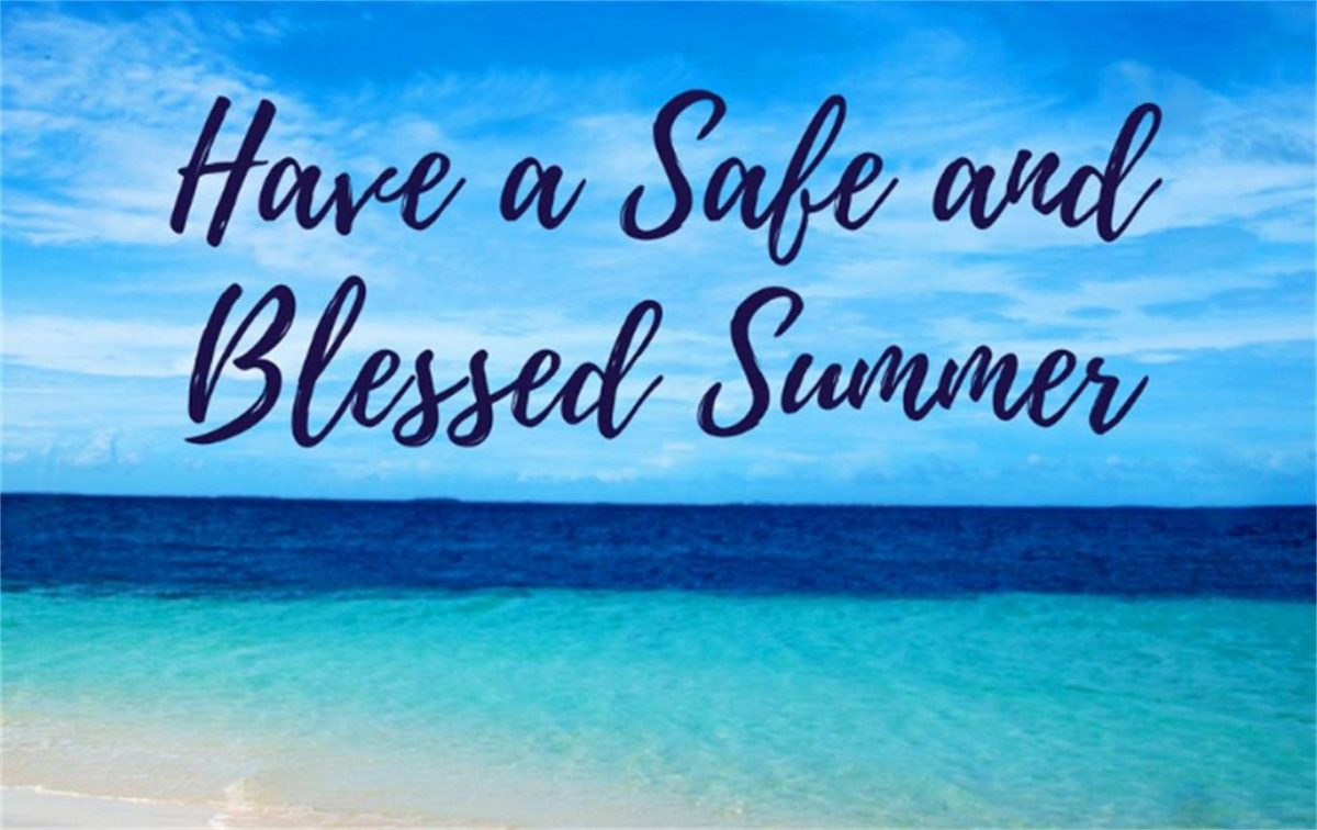 Have a Blessed Summer!